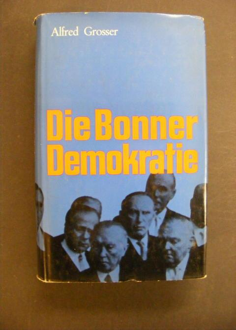 Die Bonner Demokratie Deutschland von draußen gesehen: Grosser, Alfred