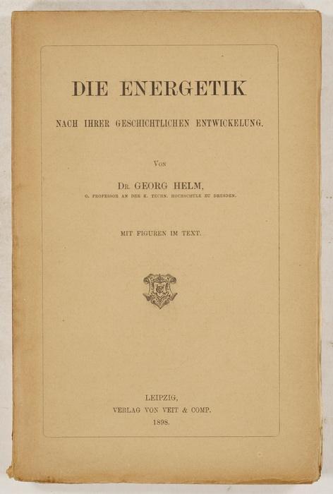 Die Energetik nach ihrer geschichtlichen Entwicklung.: Helm, Georg