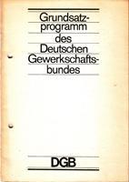 Grundsatzprogramm des Deutschen Gewerkschaftsbundes: Deutscher Gewerkschaftsbund (Hrsg.)