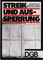 Streik und Aussperrung - Aussperrung verstösst gegen: Deutscher Gewerkschaftsbund (Hrsg.)