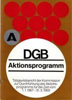 DGB-Aktionsprogramm - Tätigkeitsbericht der Kommission zur Durchführung: Deutscher Gewerkschaftsbund (Hrsg.)