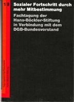 Sozialer Fortschritt durch mehr Mitbestimmung - Fachtagung: Deutscher Gewerkschaftsbund (Hrsg.)