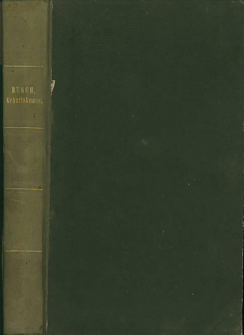 Lehrbuch der Geburtskunde, ein Leitfaden bei akademischen: Busch, Dietr.(ich) Wilh.(elm)