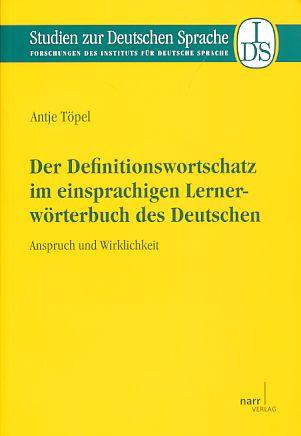 Der Definitionswortschatz im einsprachigen Lernerwörterbuch des Deutschen. Anspruch und Wirklichkeit. Studien zur deutschen Sprache ; Bd. 56. - Töpel, Antje