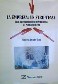 LA EMPRESA: UN STRIPTEASE Una aproximación heterodoxa al Management - Alfonso Durán-Pich