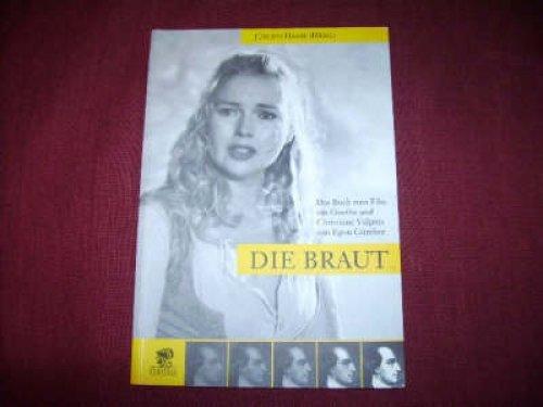 Die Braut. : das Buch zum Film um Goethe und Christiane Vulpius - Günther