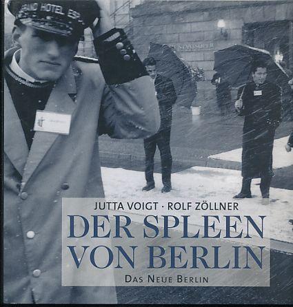 Der Spleen von Berlin.: Voigt, Jutta und
