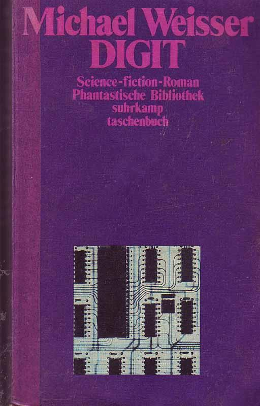 DIGIT - Science-fiction-Roman: Weisser, Michael: