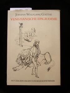 Venezianische Epigramme. mit Zeichnungen von Max Schwimmer.: Goethe, Johann Wolfgang.
