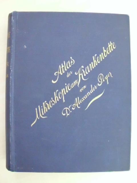 Atlas der Mikroskopie am Krankenbette.: Peyer , Alexander