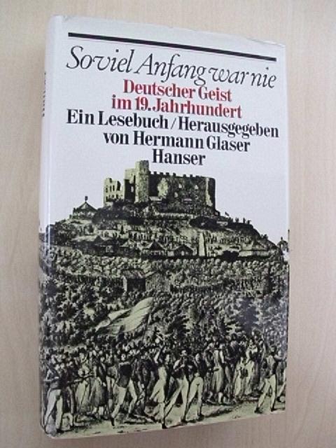 Soviel Anfang war nie. Deutscher Geist im: Deutschland. - Glaser,