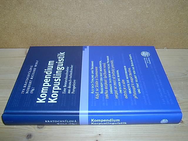Kompendium Korpuslinguistik. (= Germanistische Bibliothek, Band 38). - Kratochvilová, Iva und Wolf, Norbert Richard (Hg.)