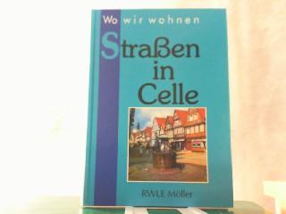 Wo wir wohnen. Straßen in Celle.: Möller, RWLE: