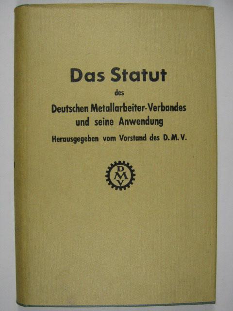 Das Statut des Deutschen Metallarbeiter-Verbandes und seine: Deutscher Metallarbeiter-Verband (DMV)