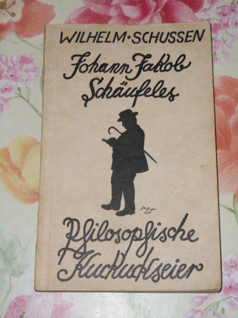 Johann Jakob Schäufeles philosophische Kuckuckseier.: Schussen, Wilhelm: