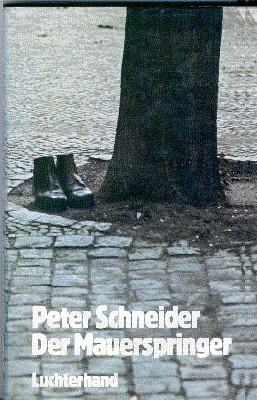 Der Mauerspringer : Erzählung.: Schneider, Peter: