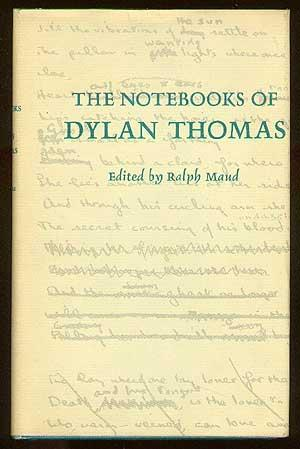 The Notebooks Of Dylan Thomas: MAUD, Ralph, editor