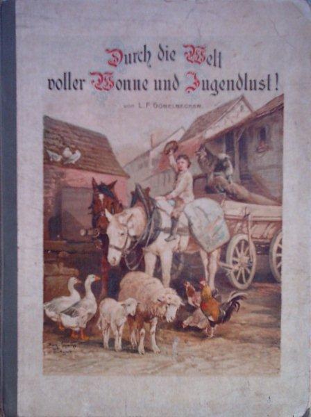 Durch die Welt voller Wonne und Jugendlust!: Göbelbecker, L. F.