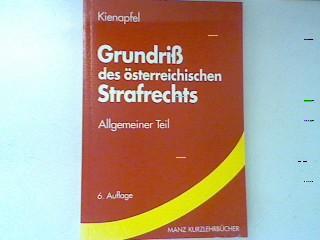 Grundriss des österreichischen Strafrechts. Allgemeiner Teil.: Kienapfel, Diethelm: