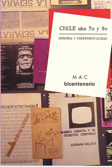 Chile 70 y 80. Memoria y Experimentalidad. MAC bicentenario - Burotto, Alessandra - Yasky, Caroll ( producción y edición )
