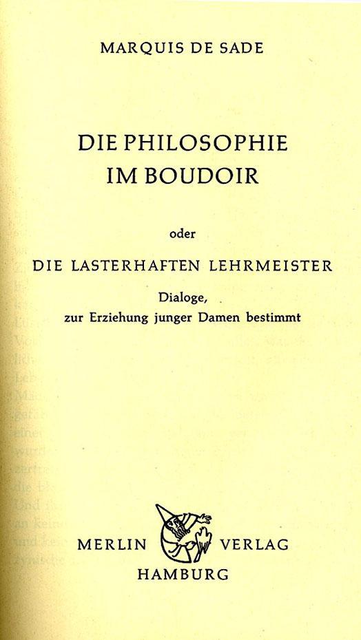 Die Philosophie im Boudoir oder Die lasterhaften: Sade, Marquis de.