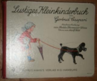Lustiges Kleinkinderbuch. Neubearbeitung von Hedda Obermeier -: Caspari, Gertrud,