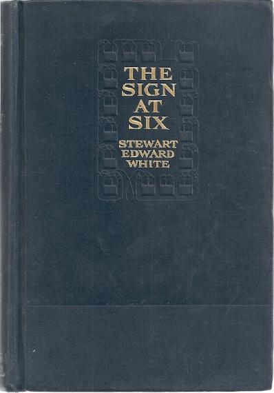 THE SIGN AT SIX: White, Stewart Edward