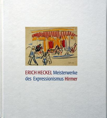 Erich Heckel - Meisterwerke des Expressionismus : Heckel, Erich: