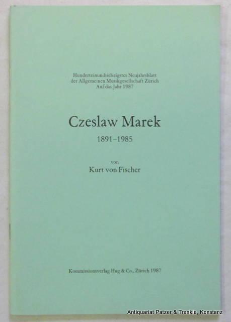 Czeslaw Marek 1891-1985. Zürich, Hug, 1987. Mit: Marek. -- Fischer,