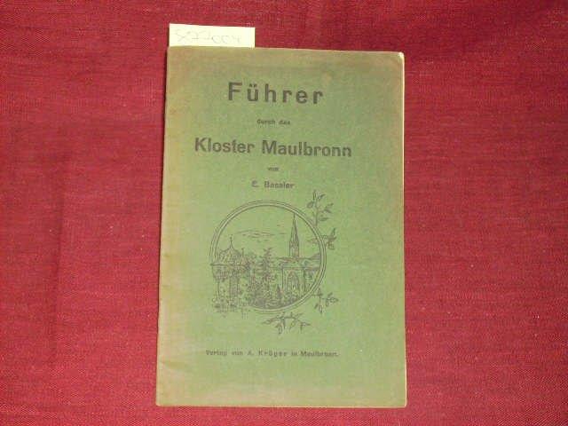 Führer durch das Kloster Maulbronn.: Bassler
