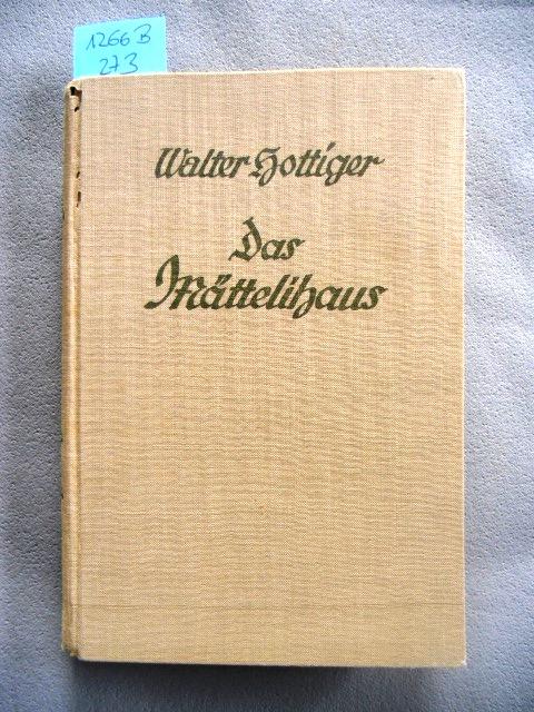 Das Mättelihaus.: Schweizer Literatur. -
