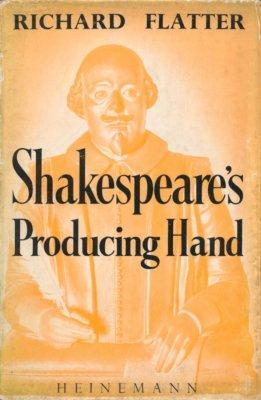 Shakespeare's Producing Hand.: Flatter, Richard,
