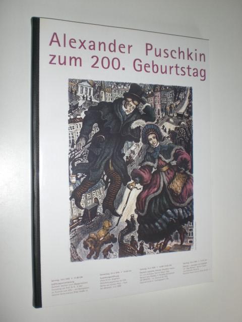 Alexander Puschkin zum 200. Geburtstag. Ausstellungskatalog. Zweisprachige: PUSCHKIN, Alexander -