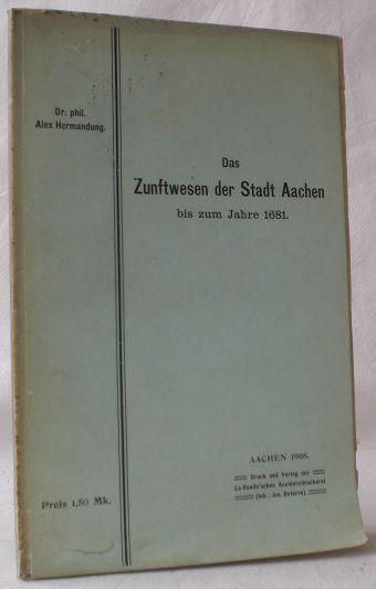 Das Zunftwesen der Stadt Aachen bis zum: Hermandung, Alex