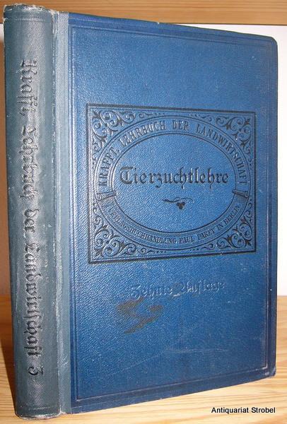 Die Tierzuchtlehre. 10., neubearbeitete Auflage, herausgegeben von: Krafft, Guido.