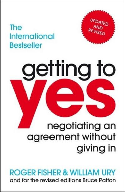 Getting to Yes : Negotiating An Agreement: Roger Fisher