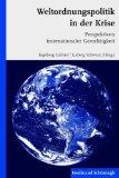 Weltordnungspolitik in der Krise. Perspektiven internationaler Gerechtigkeit: Ludwig Schwarz Ingeborg