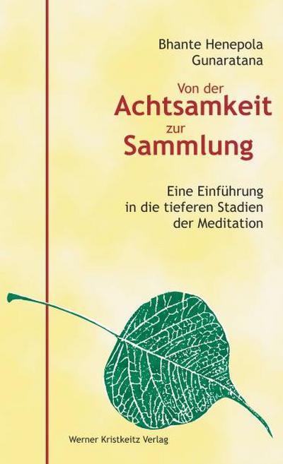 Von der Achtsamkeit zur Sammlung : Eine Einführung in die tieferen Stadien der Meditation - Mahathera H. Gunaratana