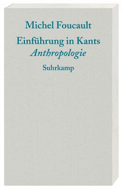 Einführung in Kants Anthropologie: Michel Foucault