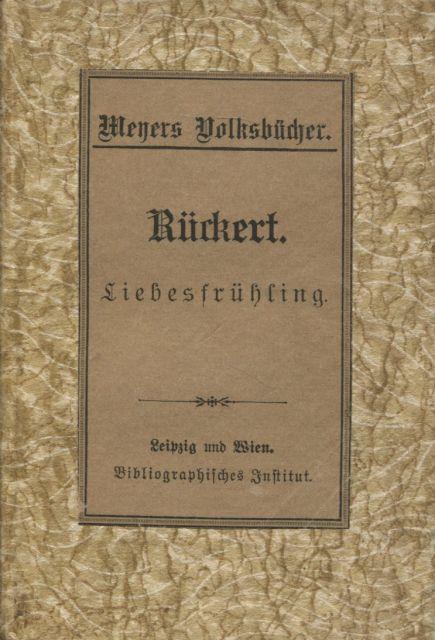 Liebesfrühling Meyers Volksbücher: Rückert, Friedrich: