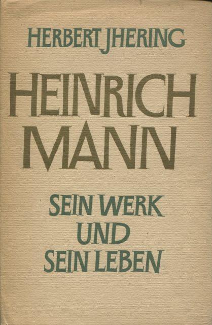 Heinrich Mann Sein Werk und sein Leben: Jhering, Herbert: