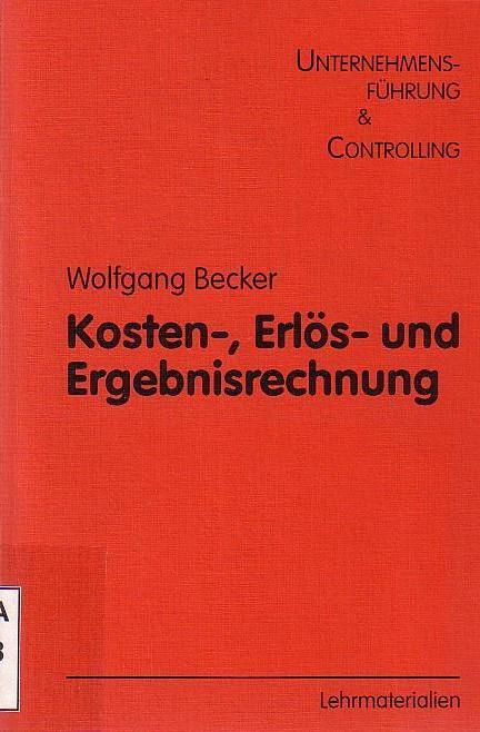 Kosten-, Erlös- und Ergebnisrechnung.: Becker, Wolfgang: