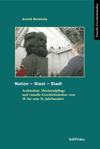 Nation - Staat - Stadt : Architektur,: Arnold Bartetzky