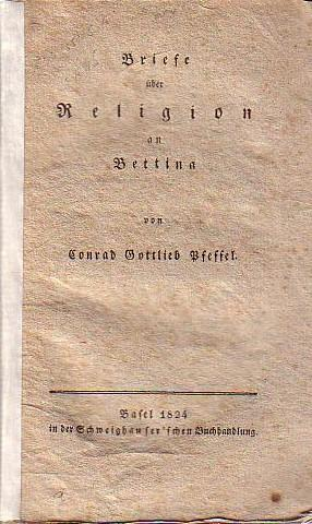 Briefe über Religion an Bettina: Pfeffel, Conrad Gottlieb: