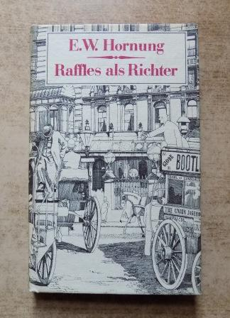 Raffles als Richter - Kriminalroman.: Hornung, E. W.