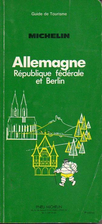 GUIDE DE TOURISME. ALLEMAGNE. République Fédérale et Berlin. 8e éd. - Pneu Michelin.