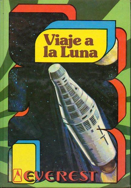 VIAJE A LA LUNA. Adapt. Luis Casanovas Marqués. - Verne, Julio.