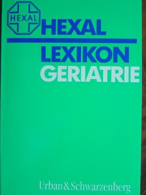 Hexal Lexikon Geriatrie. Bearbeitet von Susanne Jäckle-Kirchhoff.: Lexikon-Redaktion des Verlages
