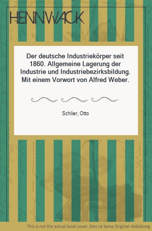 Der deutsche Industriekörper seit 1860. Allgemeine Lagerung: Schlier, Otto: