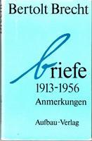 Briefe 1913-1956 - Band 2: Anmerkungen: Brecht Bertolt (Bert)